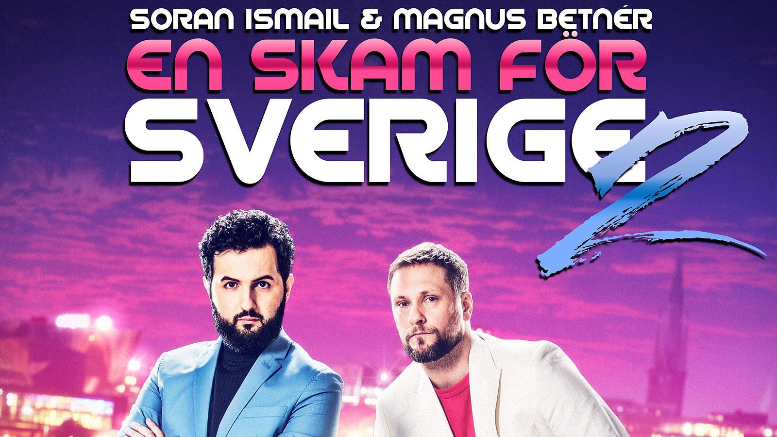 En skam för Sverige 2 - Soran Ismail & Magnus Betnér