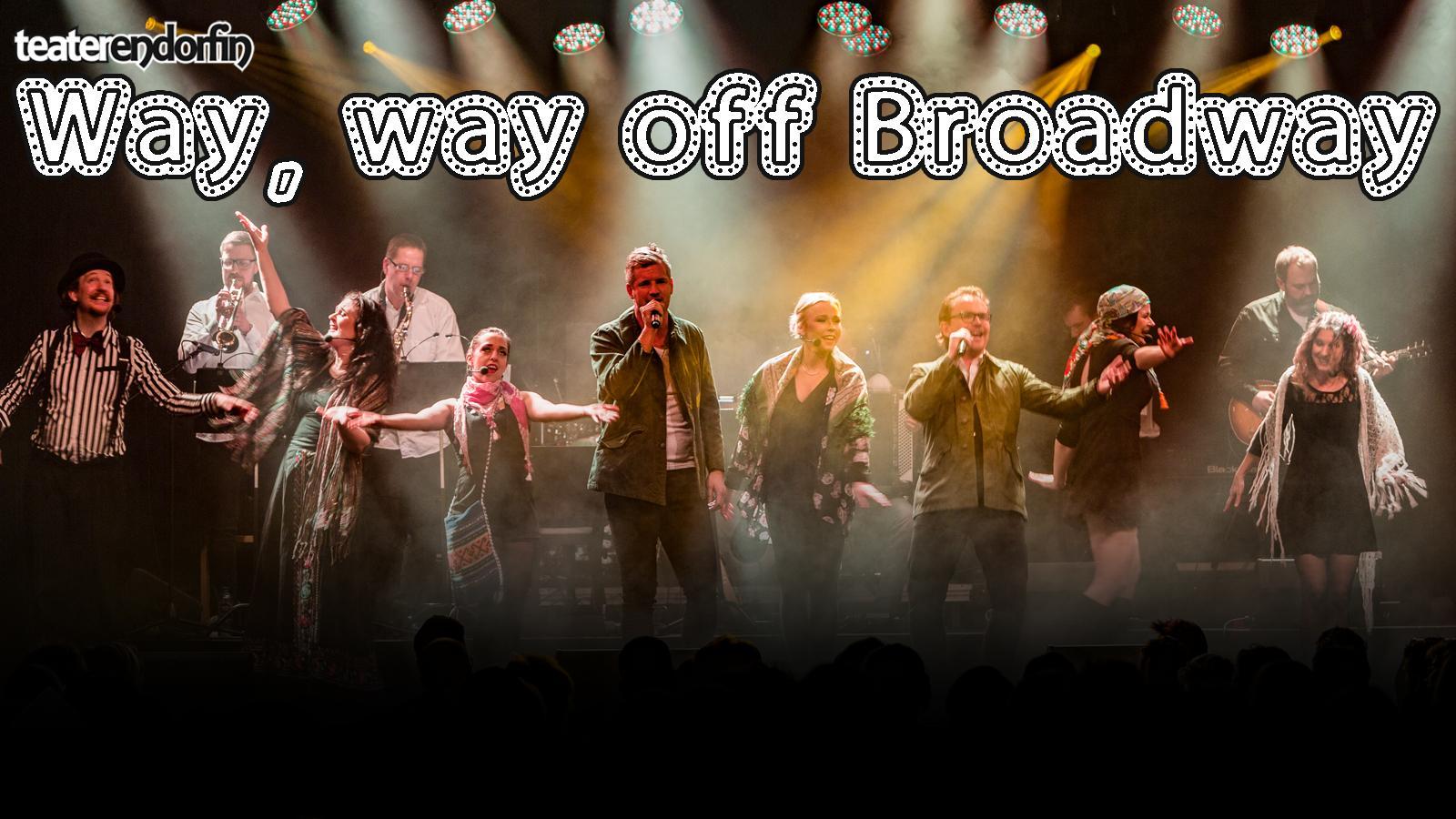 Way, way off Broadway 2