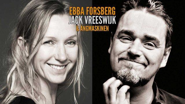 Ebba Forsberg, Jack Vreeswijk & Ångmaskinen