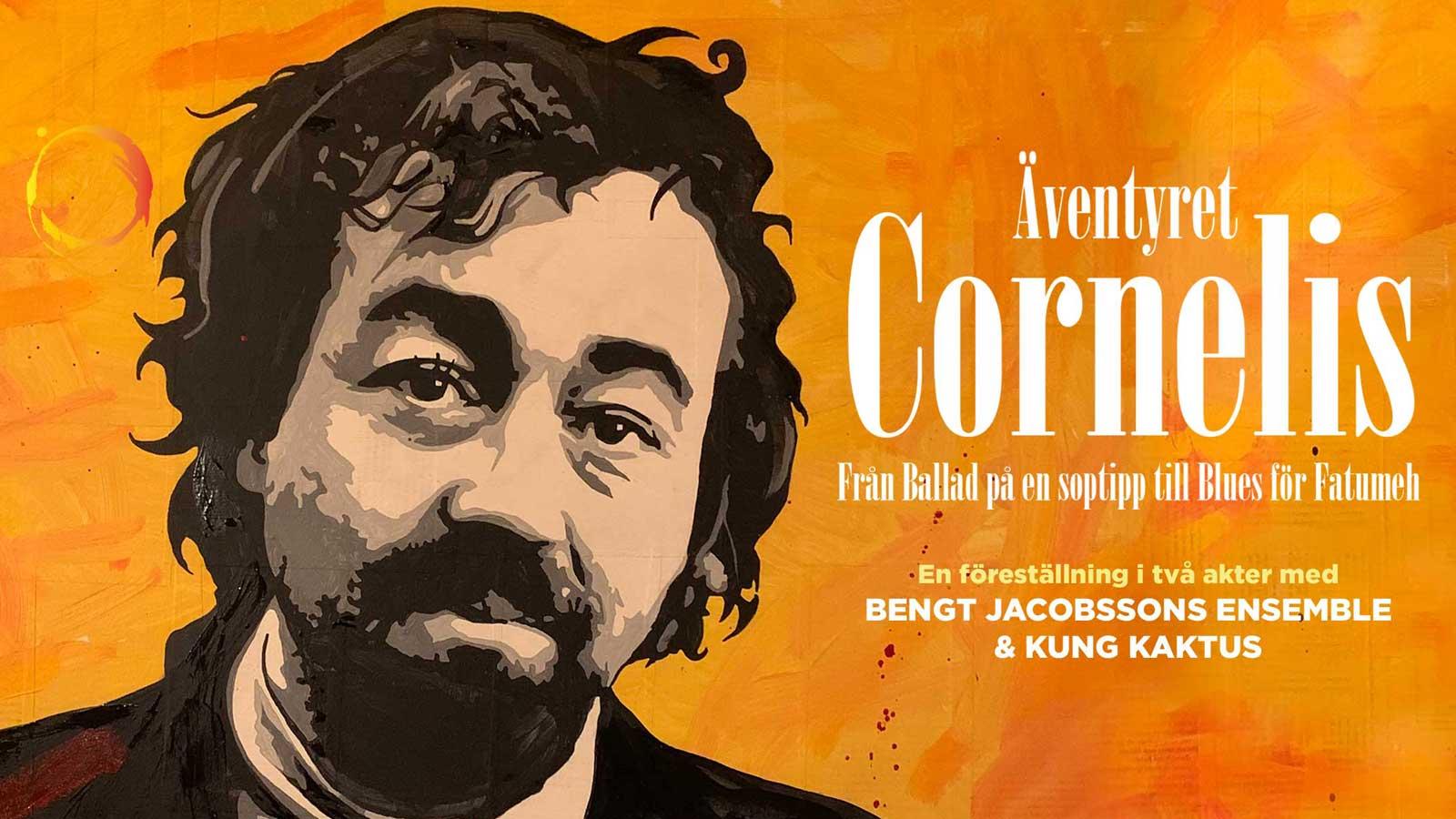 Äventyret Cornelis - Från Ballad på en soptipp till Blues för Fatumeh